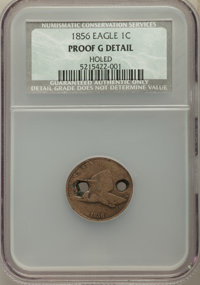 1856 1C Snow-9 -- Holed -- NCS. Proof Good Details....(PCGS# 147890)