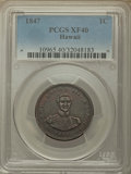 Coins of Hawaii , 1847 1C Hawaii Cent XF40 PCGS. PCGS Population: (17/439). NGC Census: (4/320). CDN: $425 Whsle. Bid for problem-free NGC/PC...