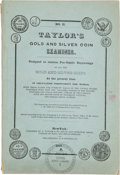 Books, Taylor, S. Taylor's Gold and Silver Coin Examiner. No. II.New-York: Published by S. Taylor & Co., 1847. Small 8vo,orig...