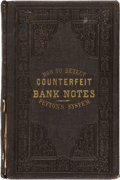 Books, Peyton, George. How to Detect Counterfeit Bank Notes.. NewYork, 1861. Third edition, sixth thousand. 8vo, original embo...