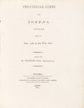 Books, Pye, Charles. Provincial Coins and Tokens, Issued from the Year1787 to the Year 1801. Birmingham, 1801. First edition. ...
