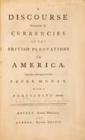 Books, (Douglass, William). A Discourse Concerning the Currencies ofthe British Plantations in America. Especially withRega...