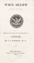 Books, Riddell, J.L. The Mint at New Orleans with an Account of the Process of Coinage. ...