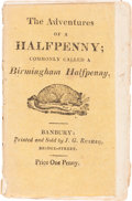 Books, Rusher, John Golby. The Adventures of a Halfpenny;Commonly Called a Birmingham Halfpenny, or Counterfeit; asRelated ...