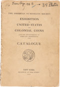 Books, American Numismatic Society. Exhibition of United States and Colonial Coins, January Seventeenth to February Eighteent...