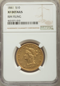 1841 $10 -- Rim Filling -- NGC Details. XF. NGC Census: (22/158). PCGS Population: (33/102). CDN: $900 Whsle. Bid for pr...