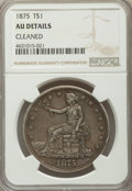 Trade Dollars, 1875 T$1 -- Cleaned -- NGC Details. AU. NGC Census: (4/90). PCGSPopulation: (7/102). CDN: $1,200 Whsle. Bid for problem-fr...