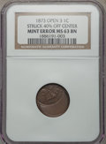 Errors, 1873 1C Indian Cent, Open 3 --Struck 40% Off Center -- MS63 Brown NGC....