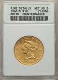 1866-S $10 Motto -- Countermarked -- ANACS. Fine Details, Net AG 3. NGC Census: (0/40). PCGS Population: (0/34). Mintage...