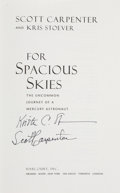 Explorers:Space Exploration, Scott Carpenter and Kris Stoever Signed Book: For Spacious Skies. ...
