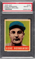 Baseball Cards:Singles (1940-1949), 1948 Leaf Gene Hermanski (Correct Spelling) #102 PSA NM-MT 8 - Only Two Higher. ...