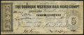 Obsoletes By State:Iowa, Dubuque, IA- Dubuque Western Rail Road Compy. $5 Dec. 22, 1857. ...