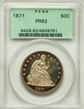 Proof Seated Half Dollars: , 1871 50C PR62 PCGS. PCGS Population: (50/89). NGC Census: (27/91). CDN: $775 Whsle. Bid for problem-free NGC/PCGS PR62. Min...