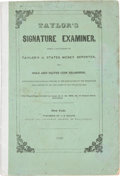Books, (Taylor, S.). Taylor's Signature Examiner. Being a Supplement toTaylor's U. States Money Reporter, and Gold and Silver Coin...