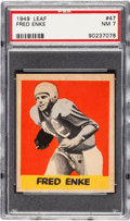 Football Cards:Singles (Pre-1950), 1949 Leaf Fred Enke #47 PSA NM 7 - Pop Two, None Higher....