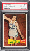 Basketball Cards:Singles (Pre-1970), 1957 Topps Harry Gallatin #62 PSA NM-MT 8 - Two Higher. ...