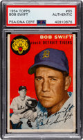 Autographs:Sports Cards, Signed 1954 Topps Bob Swift #65 PSA/DNA Authentic. ...