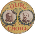 """Political:Pinback Buttons (1896-present), McKinley & Hobart and Bryan & Sewall: """"Our Choice"""" Mechanical Stud. ..."""