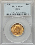 India:British India, India: British India. George V gold Sovereign 1918-IMS64 PCGS,...