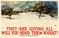 """Movie Posters:War, World War I Propaganda (U.S. Food Administration, 1918). Poster(36"""" X 58"""") """"They Are Giving All, Will You Send Them Wheat?""""..."""