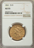 Liberty Eagles, 1861 $10 AU55 NGC....