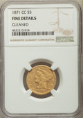 Liberty Half Eagles, 1871-CC $5 -- Cleaned -- NGC Details. Fine. NGC Census: (5/77). PCGS Population: (10/108). Mintage 20,770....