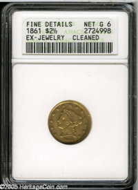 1861 $2 1/2 New Reverse, Type Two Good6 ANACS. Ex-jewelry , Cleaned; Fine details....(PCGS# 7794)