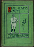 "Baseball Collectibles:Publications, 1900 A Ball Players Career by Adrian ""Cap"" Anson. ..."