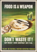 """Movie Posters:War, World War II Propaganda (U.S. Government Printing Office, 1943). Poster (16"""" X 22.5""""). """"Food Is a Weapon - Don't Waste It!"""" ..."""