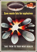 """Movie Posters:War, World War II Propaganda (U.S. Government Printing Office, 1943). OWI Poster No. 63 (20"""" X 28"""") """"Save Waste Fats for Explosiv..."""