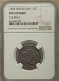 1804 1/2 C Spiked Chin, C-6, B-6, R.2, -- Cleaned -- NGC Details. Fine. NGC Census: (0/0). PCGS Population: (2/29). Fine...