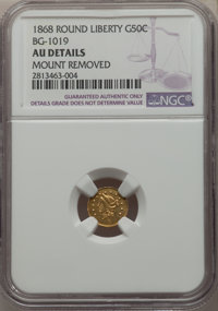 1868 50C Liberty Round 50 Cents, BG-1019, R.5, Prooflike -- Mount Removed -- NGC Details. AU. NGC Census: (0/0). PCGS Po...