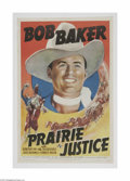 "Movie Posters:Western, Prairie Justice (Universal, 1938). One Sheet (27"" X 41""). Bob Bakermade about twelve starring films for Universal from 1937..."