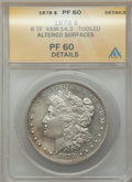 Proof Morgan Dollars, 1878 8TF $1 Doubled Bow, VAM-14.3 -- Tooled, Altered Surfaces -- ANACS. PR60 Details....
