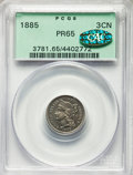 1885 3CN PR65 PCGS. Gold CAC. Housed in a green label holder. PCGS Population: (333/213). NGC Census: (313/183). PR65. M...