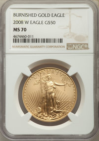 2008-W $50 One-Ounce Gold Eagle, Burnished Gold Eagle, MS 70 NGC. NGC Census: (1350). PCGS Population: (742). CDN: $2,80...