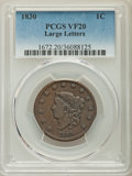 1830 1C Large Letters VF20 PCGS. PCGS Population: (12/191). NGC Census: (2/74). CDN: $75 Whsle. Bid for problem-free NGC...