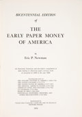 Books, Newman, Eric P. The Early Paper Money of America. Racine,1976. Second (Bicentennial) edition. 4to, plain white card-sto...