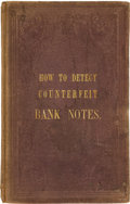 Books, Peyton, George. How to Detect Counterfeit Bank Notes. NewYork, 1856. First edition. 8vo, original brown cloth, intricat...