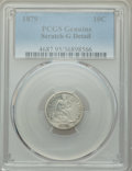 1879 10C -- Scratch -- PCGS Genuine. Good Details. NGC Census: (0/159). PCGS Population: (0/284). CDN: $150 Whsle. Bid f...