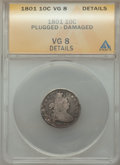 1801 10C -- Plugged, Damaged -- ANACS. VG8 Details. NGC Census: (1/25). PCGS Population: (8/49). CDN: $1,400 Whsle. Bid...