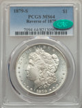 Morgan Dollars, 1879-S $1 Reverse of 1878 MS64 PCGS. CAC. PCGS Population: (576/61). NGC Census: (247/19). CDN: $1,600 Whsle. Bid for probl...