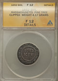 Colonials, 1652 Pine Tree Shilling, Small Planchet -- Clipped -- ANACS. Fine 12 Details. NOE-29, W-930, Salmon 11-F, R.3. 4.17 Grams...