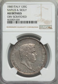 Italy:Naples, Italy: Naples. Ferdinand II 120 Grana 1840 AU Details (Obverse Scratched) NGC,...
