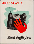 "Movie Posters:War, World War II Propaganda (Early 1940s). Folded, Very Fine-. British Crown (17"" X 22"") ""Jugoslavia, Hitler's Traffic Jam."" War..."