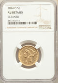 Liberty Half Eagles, 1894-O $5 -- Cleaned -- NGC Details. AU. NGC Census: (11/319). PCGS Population: (36/162). CDN: $600 Whsle. Bid for problem...