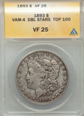 1893 $1 Doubled Stars, VAM-4, VF25 ANACS. TOP-100. NGC Census: (2/105). PCGS Population: (2/115)....(PCGS# 133942)