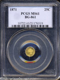 California Fractional Gold: , 1871 25C Liberty Round 25 Cents, BG-861, Low R.5, MS61 PCGS....