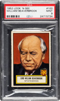 Non-Sport Cards:General, 1952 Topps Look 'N See William Beaverbrook #100 PSA Mint 9 - Pop One, None Higher! ...