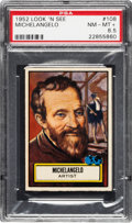 Non-Sport Cards:General, 1952 Topps Look 'N See Michelangelo #108 PSA NM-MT+ 8.5 - Pop One,None Higher! ...